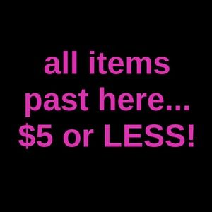 All items past here - 5 bucks or less!